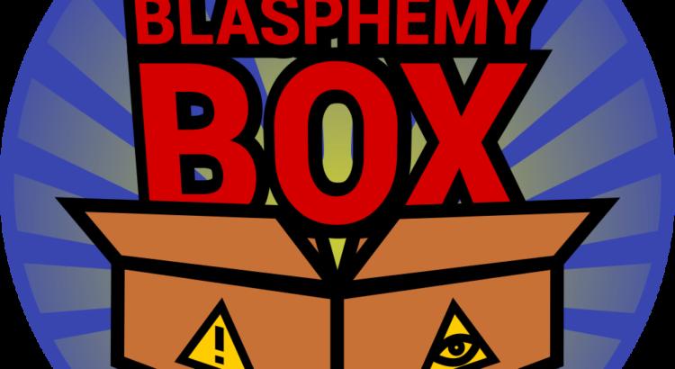 Dioscotto presenta: BLASPHEMY BOX!!!
