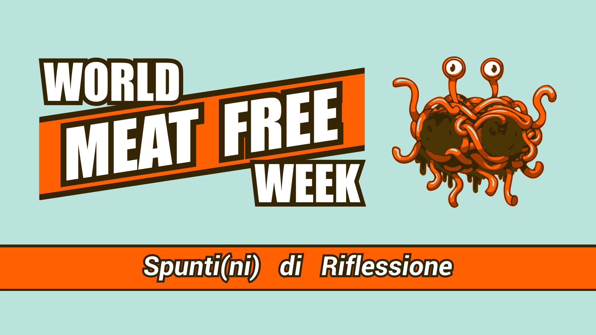 WORLD MEAT FREE WEEK – Spunti(ni) di Riflessione